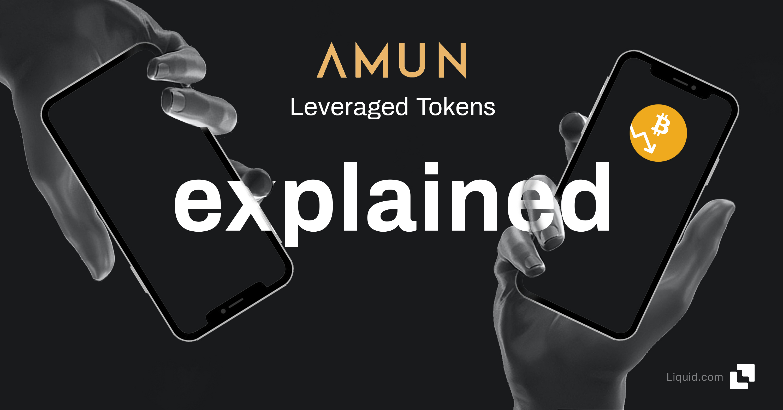 AMUN leveraged tokens explained