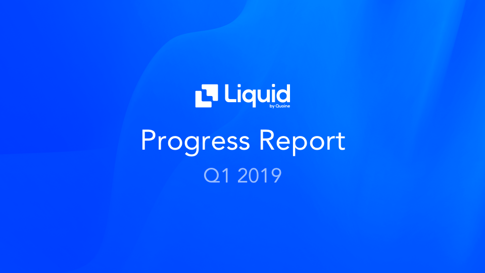 Liquid Q1 2019 report - blog