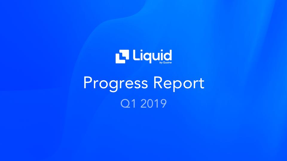 Liquid Q1 2019 report - blog