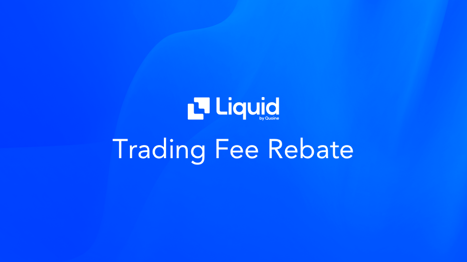 Liquid trading fee rebate - blog